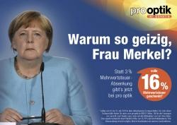 Warum so geizig, Frau Merkel? pro optik schenkt ab sofort…