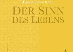 Der Sinn des Lebens von Hazrat Inayat Khan
