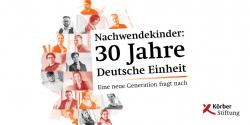 Körber-Stiftung: Projekt zu 30 Jahren Deutsche Einheit