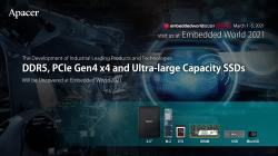 Auf der Embedded World 2021 stellt Apacer seine marktführenden DDR5 und PCIe Gen 4×4  Produktentwicklungen mit extrem großen Speicherkapazitäten vor